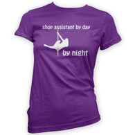 Shop Assistant by Day Pole Dancer by Night Woman's T-Shirt