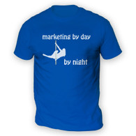 Marketing by Day Pole Dancer by Night Mens T-Shirt