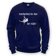 Marketing by Day Pole Dancer by Night Sweater