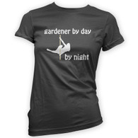 Gardener by Day Pole Dancer by Night Woman's T-Shirt