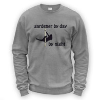 Gardener by Day Pole Dancer by Night Sweater