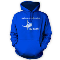 Web Design by Day Pole Dancer by Night Hoodie