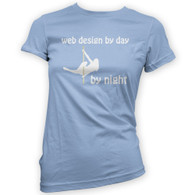 Web Design by Day Pole Dancer by Night Woman's T-Shirt