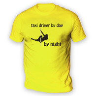 Taxi Driver by Day Pole Dancer by Night Mens T-Shirt