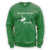 Taxi Driver by Day Pole Dancer by Night Sweater