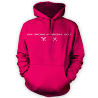My Drone Is Above You Hoodie
