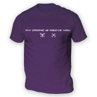 My Drone Is Above You Mens T-Shirt