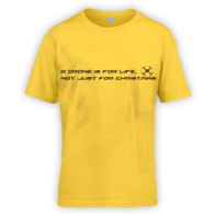 A Drone Is For Life, Not Just For Xmas Kids T-Shirt