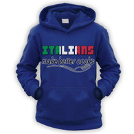 Italians Make Better Cooks Kids Hoodie