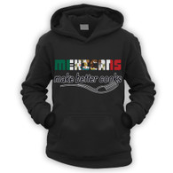 Mexicans Make Better Cooks Kids Hoodie