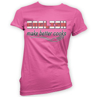 English Make Better Cooks Womans T-Shirt