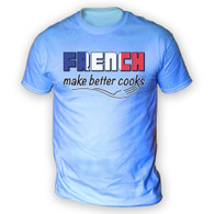 French Make Better Cooks Mens T-Shirt