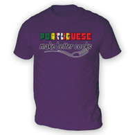 Portuguese Make Better Cooks Mens T-Shirt