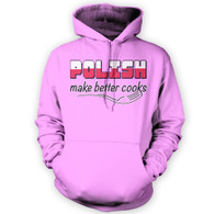 Polish Make Better Cooks Hoodie