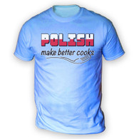 Polish Make Better Cooks Mens T-Shirt