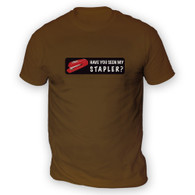 Have You Seen My Stapler? Mens T-Shirt
