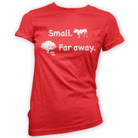 Small Far Away Womans T-Shirt