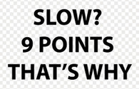 Slow? 9 Points That's Why Sticker