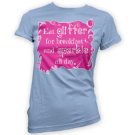 Eat Glitter and Sparkle Womans T-Shirt