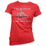 Bad Day With My Go Kart Beats Work Womans T-Shirt