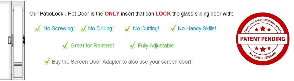 PatioLock Model: Locks with NO Screwing! Insert & Locks & Delivery from $299. Screen Door Adapter Optional extra.