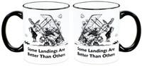 "Some Landings... Mug mg-sl ""Some Landings Are Better Than Others"" mg-sl"