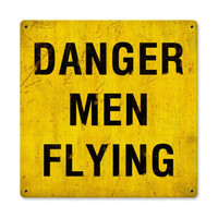 Danger Men Flying Sign