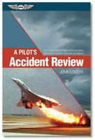 A Pilot's Accident Revew by John Lowery - SkySupplyUSA ISBN: 978-1-61954-217-4