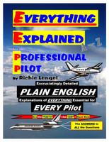Everything Explained for the Professional Pilot  EVERYTHING