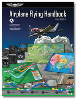 ASA Airplane Flying Handbook ASA-8083-3B ISBN# 978-1-61954-512-0