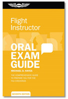 ASA Oral Exam Guide - CFI  ASA-OEG-CFI7 978-1-61954-503-8