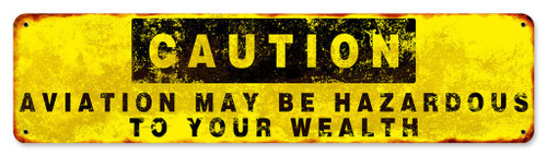 Caution... Hazardous to Your Wealth Sign SIGN-WEALTH