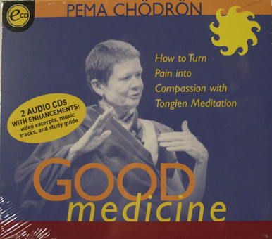 Good Medicine How to Turn Pain into Compassion with Tonglen Meditation 2 CDs