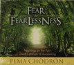 Fear to Fearlessness Teachings. 4 Great Catalysts of Awakening Chödrön 2 CDs
