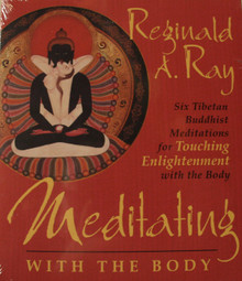 Meditating with the Body Six Tibetan Buddhist Meditations. Tibet Spirit Store.