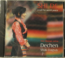Shi De: A Call for World Peace. Tibetan Voice. Dechen Shak Dagsay CD. Tibet Spirit Store