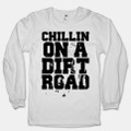 Chillin On A Dirt Road Long Sleeve Shirt