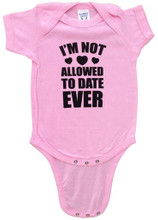Not Allowed To Date Ever Funny Baby Onesie