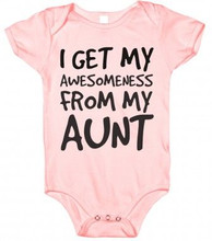 I Get My Awesomeness from My Aunt Baby Onesies - blue or pink