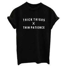 Thick Thighs times Thin Patience funny ladies tee