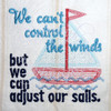 we can't control the wind but we can adjust the sails words saying machine embroidery design sailboat.jpg
