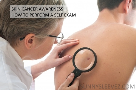 mayskin cancer awareness month � how to perform a self