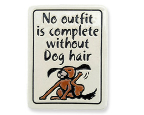 no outfit is complete without dog hair artisan magnet fridge refrigerator made in usa spooner creek cute gift for dog lover owner
