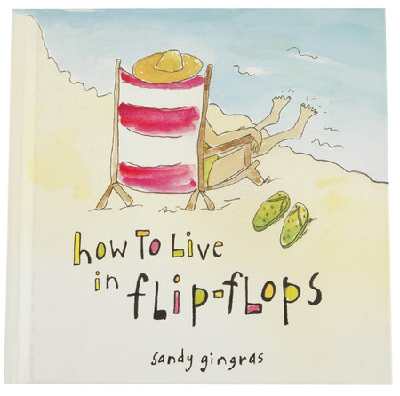 how to live in flip flops book sandy gringas