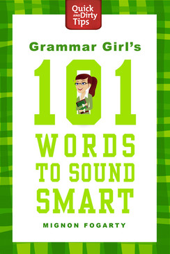 grammar girls 101 one hundred and one words to sound smart book great stocking stuffer gift for young woman girl teen tween graduate graduation