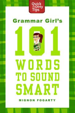 grammar girl's 101 words to sound smart book