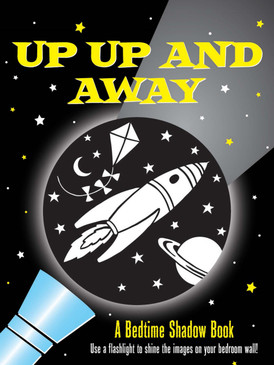up, up, and away-a bedtime shadow book