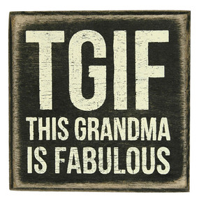 TGIF grandma box sign