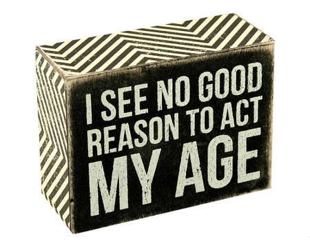 i see no good reason to act my age rustic wooden box sign wall art sign primitives by kathy funny home decor