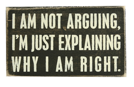 i am not arguing i'm just explaining why i am right cute funny rustic wooden box sign home decor primitives by kathy